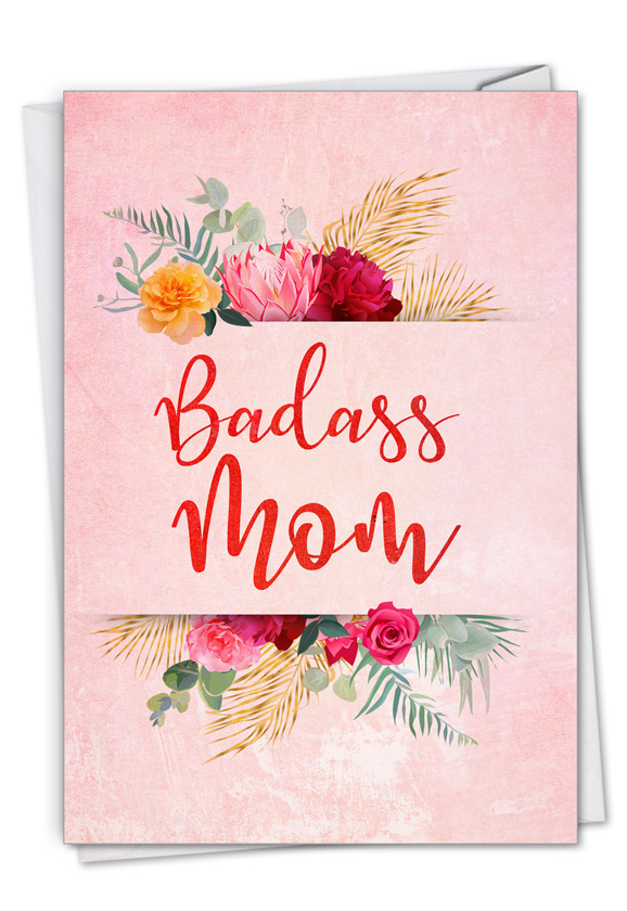 Badass Mom: Hilarious Mother's Day Printed Card