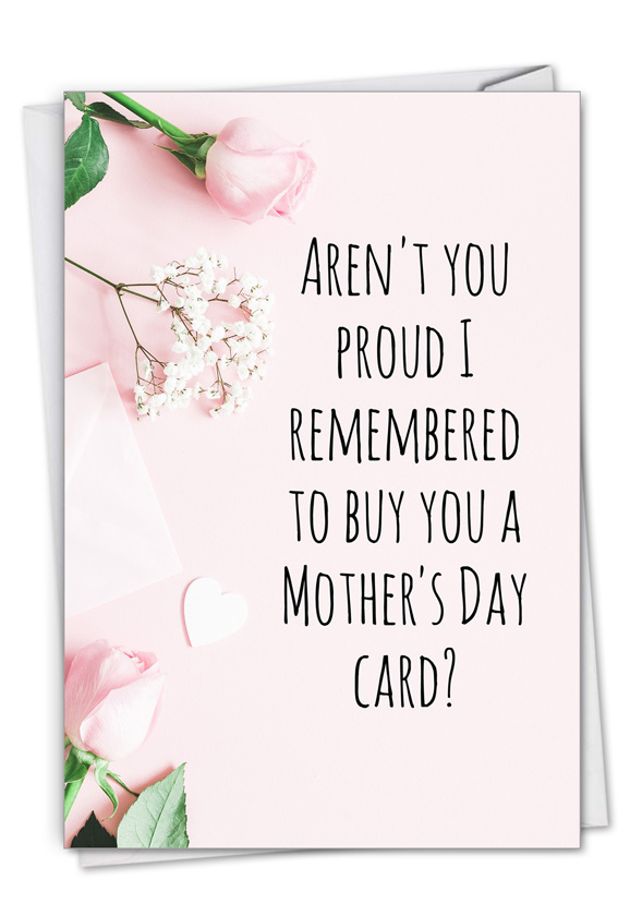 Proud Mom: Hysterical Mother's Day Printed Card