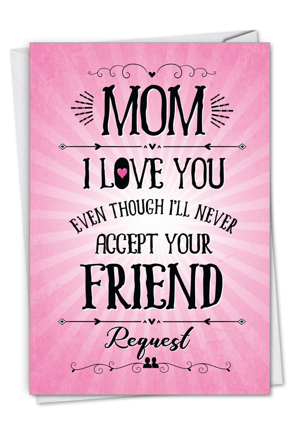 Social Media Friend: Hilarious Mother's Day Printed Greeting Card