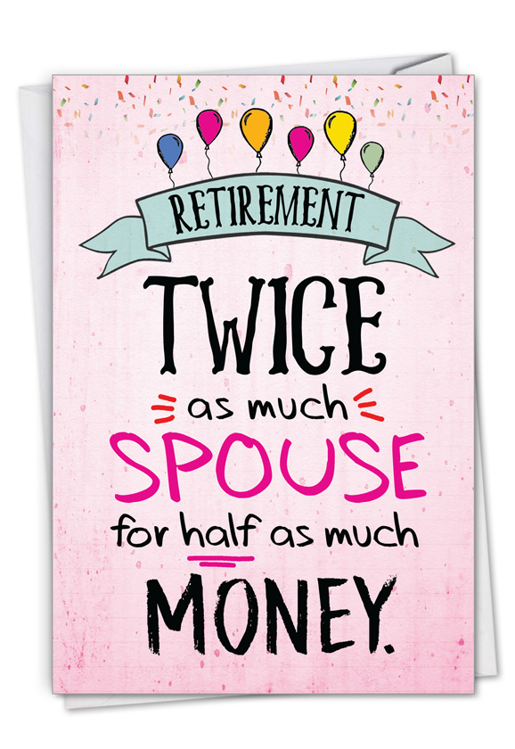 Twice The Spouse: Humorous Retirement Paper Card