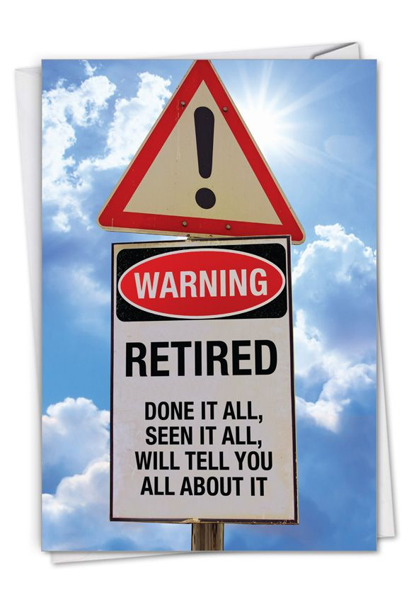 Retired Warning Sign: Hysterical Retirement Printed Card