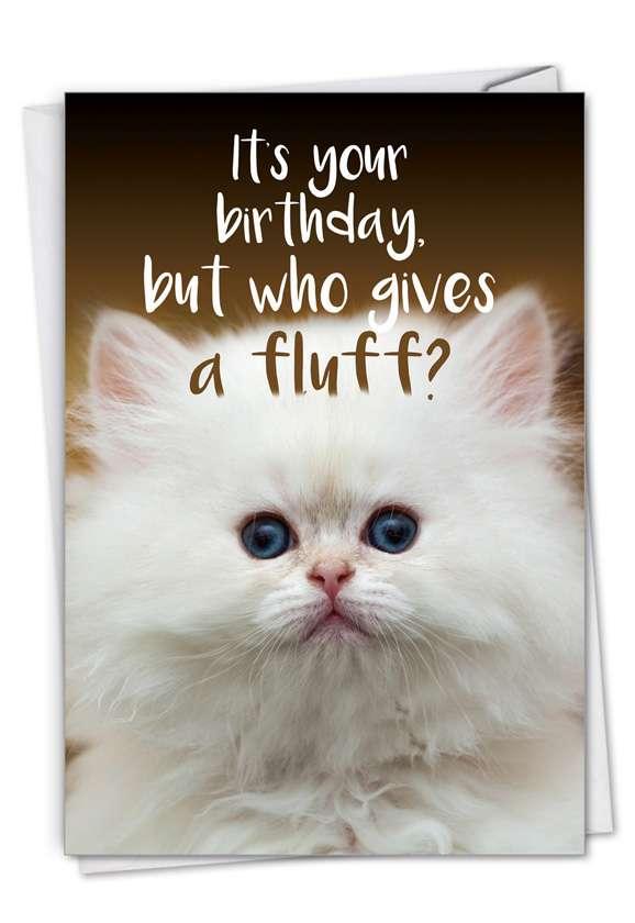Fluffy Kitten: Hilarious Birthday Printed Greeting Card