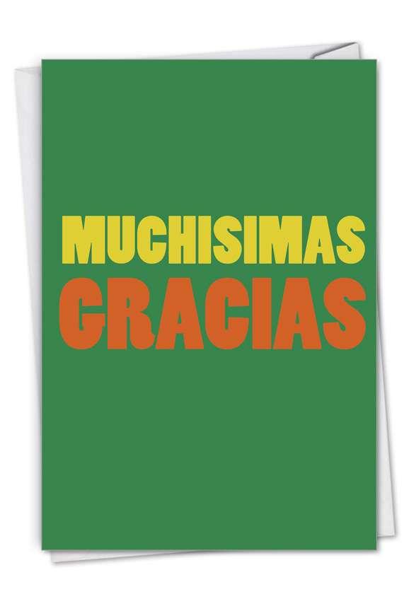 Big Muchas Gracias: Hysterical Thank You Printed Greeting Card