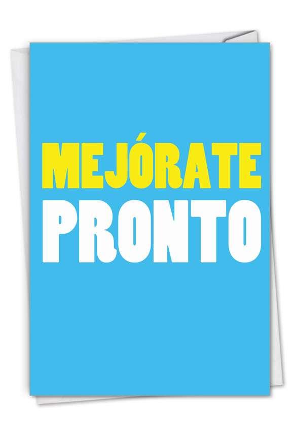 Big Mejorate Pronto: Humorous Get Well Paper Card