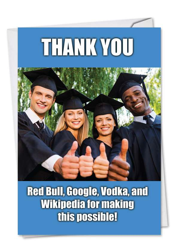 Thankful Grads: Hysterical Graduation Printed Greeting Card