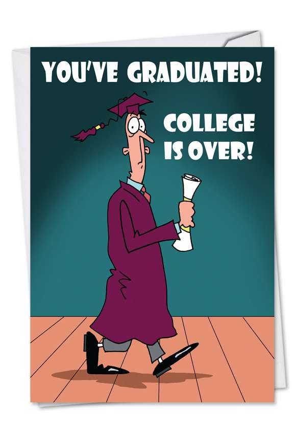College Is Over: Humorous Graduation Paper Greeting Card