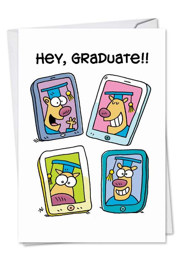 Hey Graduate: Hilarious Graduation Printed Greeting Card