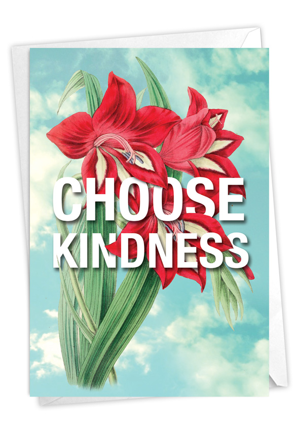 Timely Thoughts - Choose Kindness: Creative Friendship Blank Printed Greeting Card