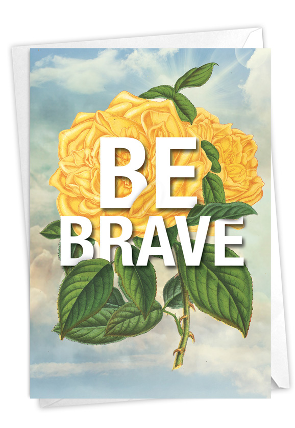 Timely Thoughts - Be Brave: Creative Friendship Blank Greeting Card