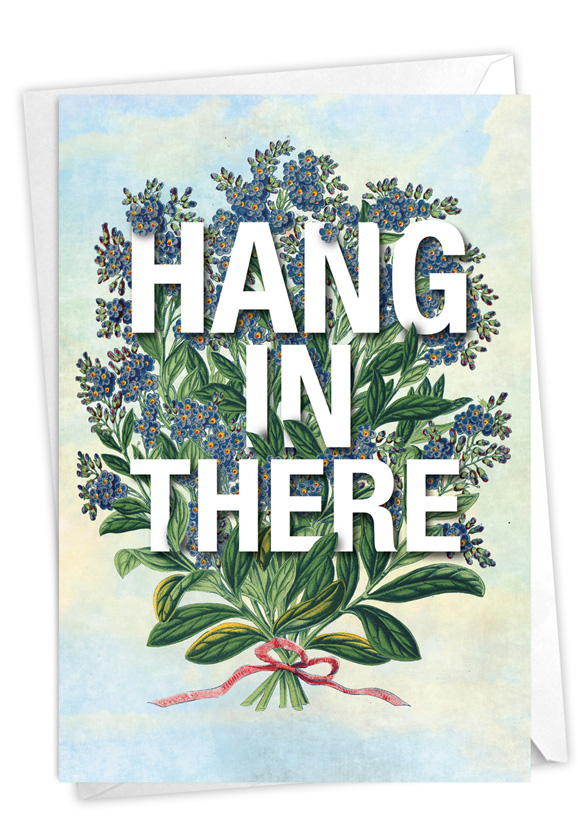 Timely Thoughts - Hang In There: Stylish Friendship Blank Paper Card