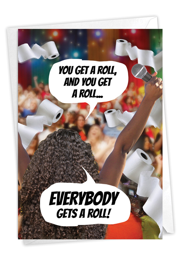Everybody Gets A Roll: Hysterical Birthday Greeting Card