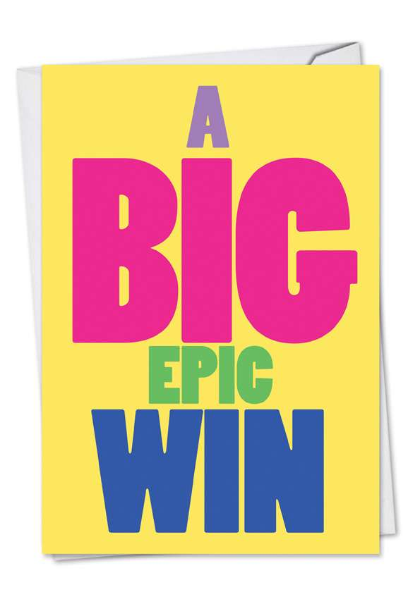 Big Epic Win: Hysterical Congratulations Printed Greeting Card
