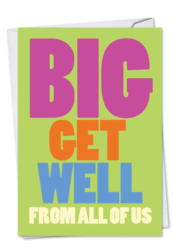 Big Get Well From Us: Hilarious Get Well Greeting Card