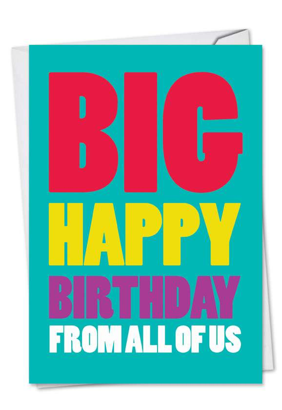 Hilarious Birthday Paper Card from NobleWorksCards.com - Big Happy Birthday From Us