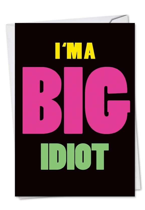 Big Idiot: Hilarious Sorry Printed Greeting Card