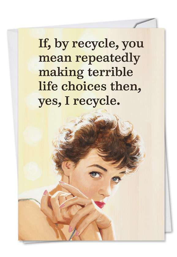 Yes I Recycle: Funny Birthday Printed Greeting Card