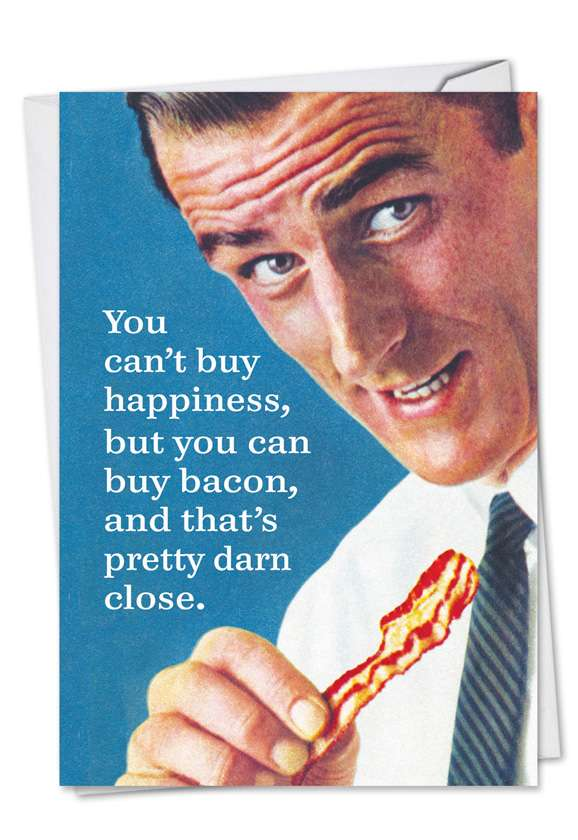 Buy Bacon: Hilarious Birthday Paper Card