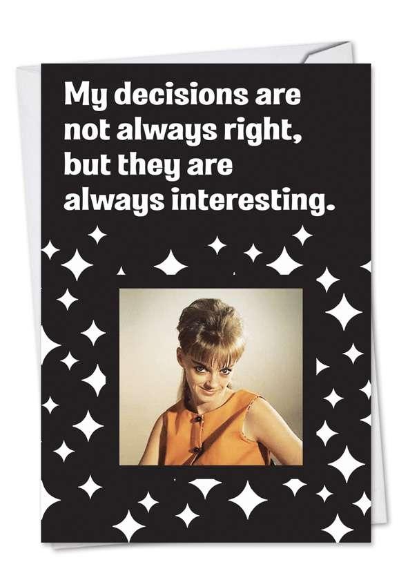 Interesting Decisions: Humorous Birthday Greeting Card