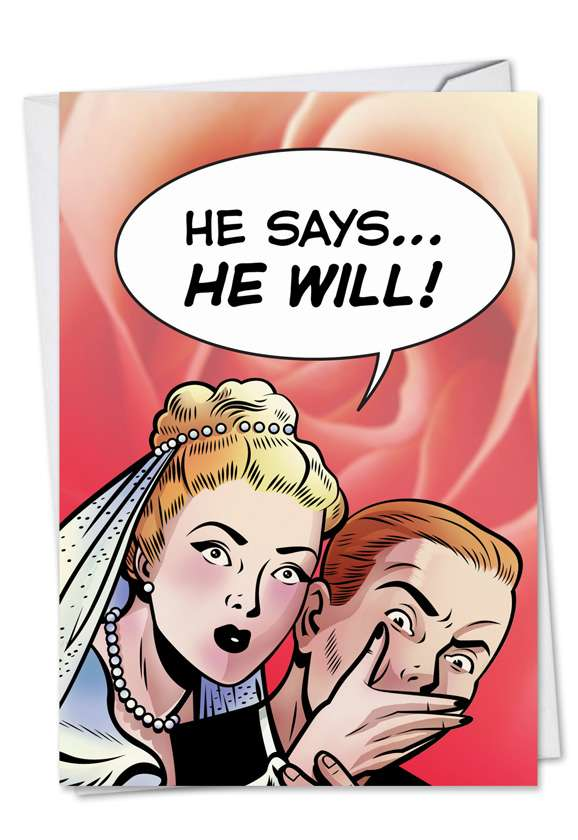 He Says He Will: Hysterical Wedding Paper Greeting Card