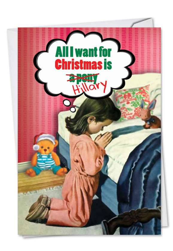 All I Want Is Hillary: Funny Christmas Printed Greeting Card