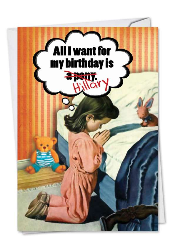 All I Want Is Hillary: Hilarious Birthday Paper Card