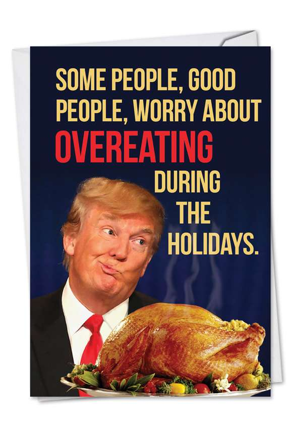 Trump Overeating: Funny Happy Holidays Printed Greeting Card