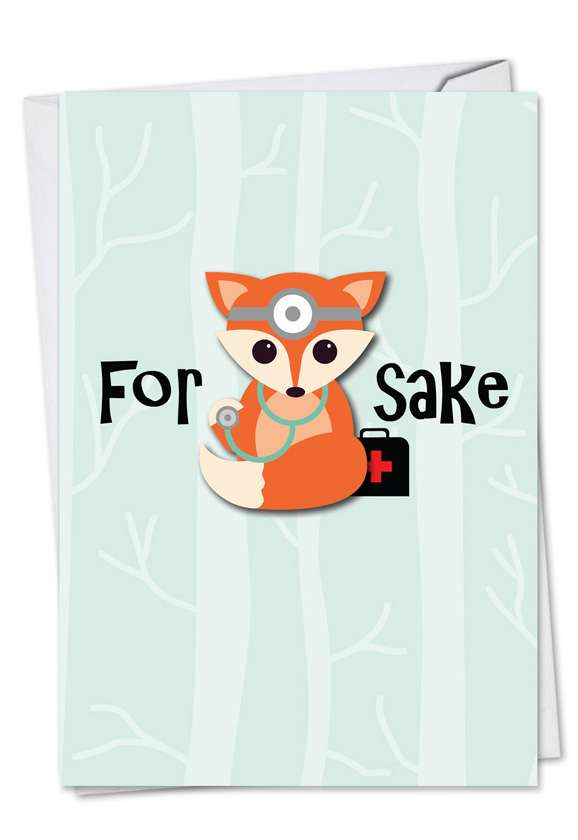 For Fox Sake: Hysterical Get Well Greeting Card
