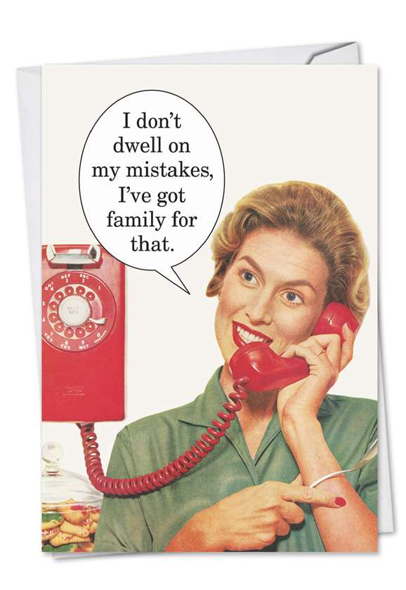 Don't Dwell On Mistakes: Hysterical Birthday Paper Greeting Card