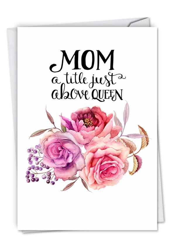 Mom Title Above Queen: Creative Birthday Mother Printed Card