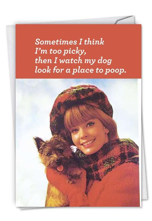 Sometimes I Think I'm Picky: Funny Birthday Printed Greeting Card