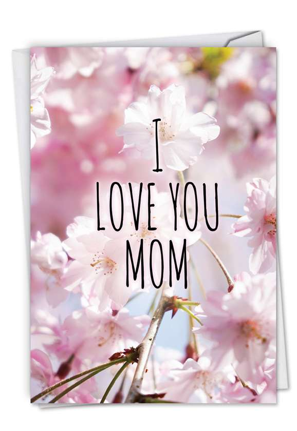 I Love You Mom: Creative Mother's Day Printed Greeting Card