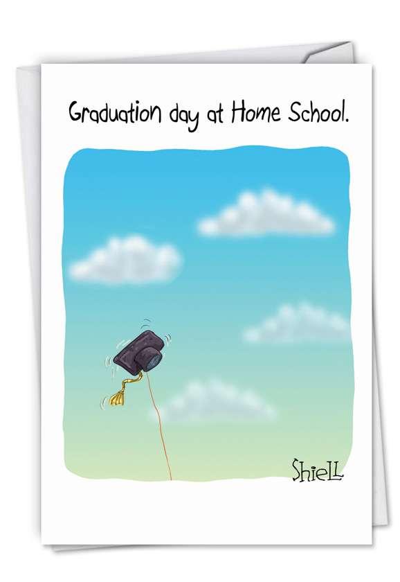 Home School: Funny Graduation Greeting Card