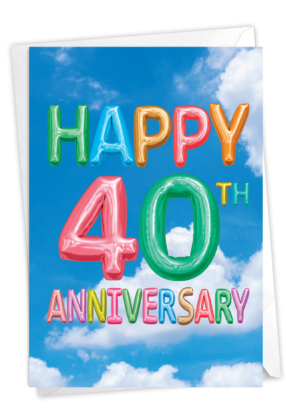 Inflated Messages - 40: Creative Milestone Anniversary Printed Greeting Card