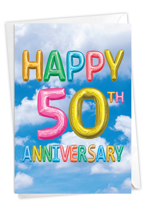 Inflated Messages - 50: Creative Milestone Anniversary Greeting Card