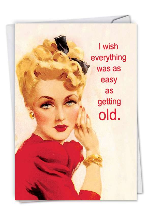 Easy As Getting Old: Funny Birthday Printed Greeting Card