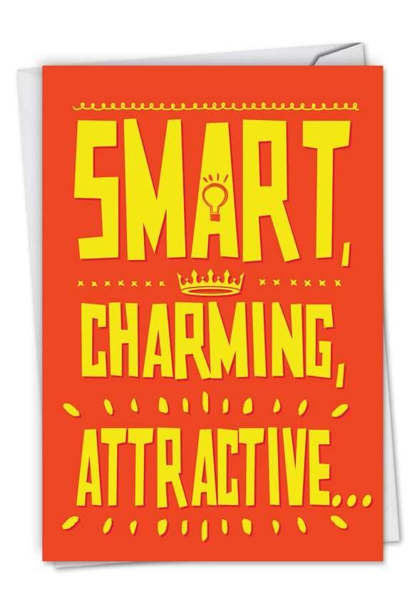 Smart, Charming, Attractive: Hilarious Birthday Paper Greeting Card
