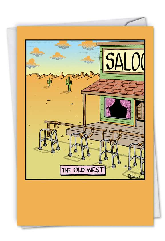 Humorous Birthday Printed Greeting Card by Bill Whitehead from NobleWorksCards.com - The Old West