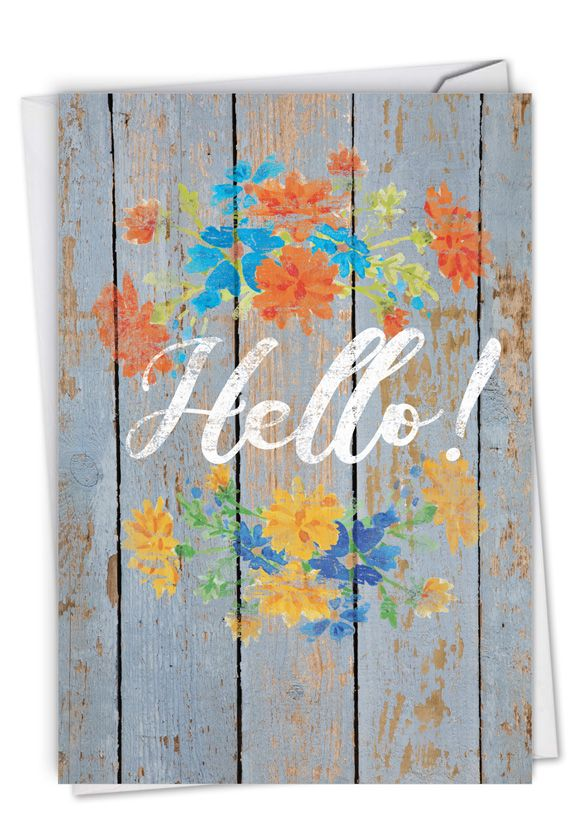 Blooming Driftwood - Hello: Creative All Occasions Printed Greeting Card