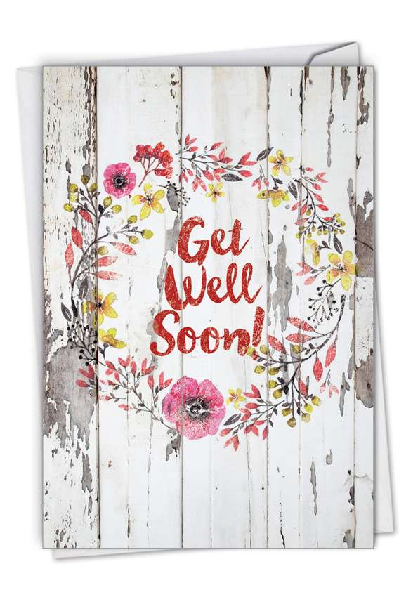 Blooming Driftwood - Get Well: Creative Get Well Printed Greeting Card