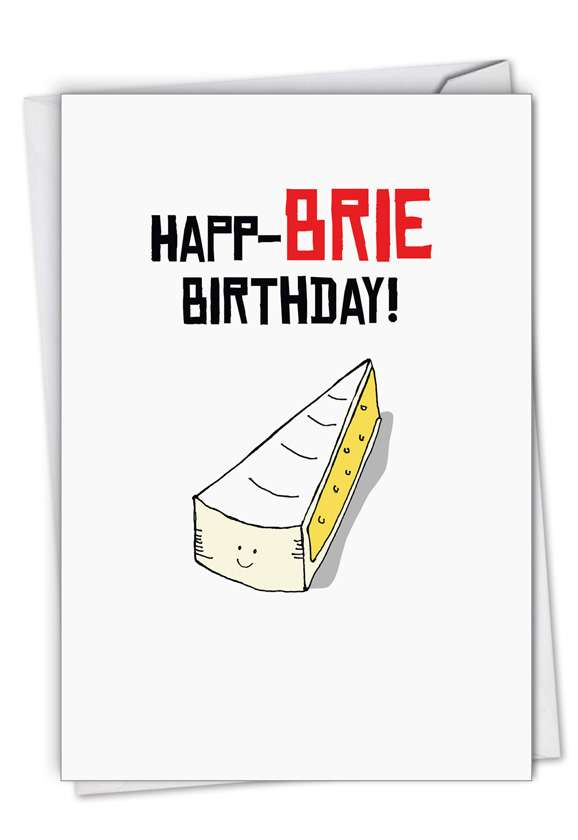 Birthday Puns-Brie: Creative Birthday Printed Greeting Card