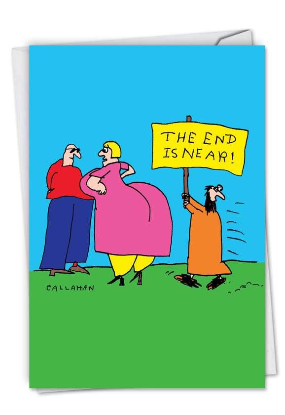 John Callahan's The End is Near: Hysterical Birthday Printed Greeting Card