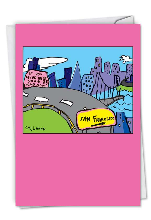 John Callahan's Homo By Now: Funny Birthday Card
