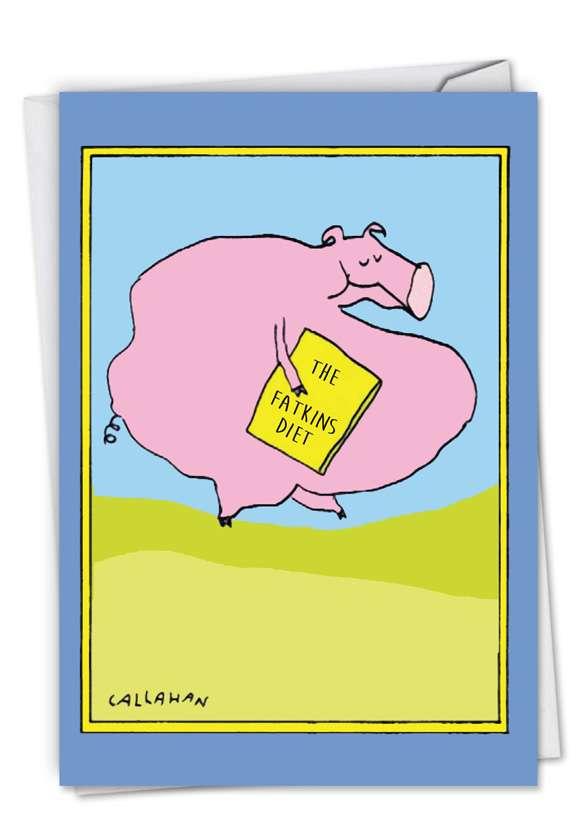 John Callahan's Fatkins Diet: Hysterical Birthday Greeting Card