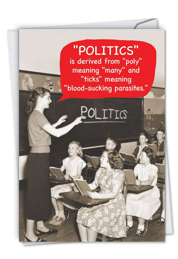 Meaning Of Politics: Hysterical Birthday Printed Card