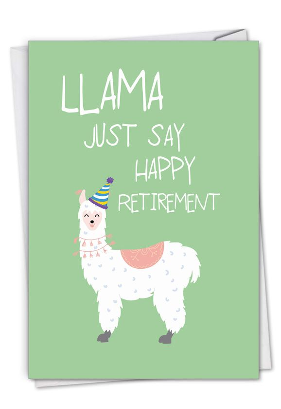 Llama Just Say: Creative Retirement Greeting Card