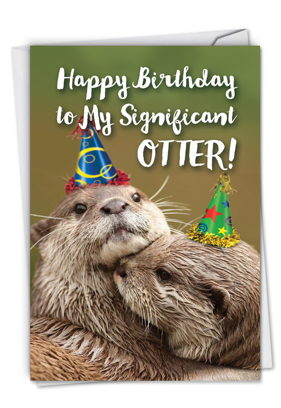 Otterly Awesome: Hysterical Birthday Printed Greeting Card