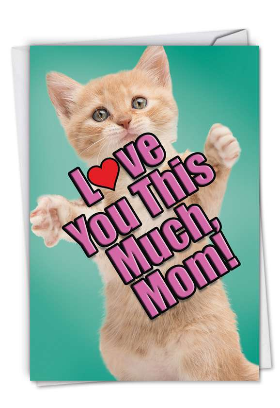 Cat Love You This Much: Stylish Birthday Mother Paper Greeting Card