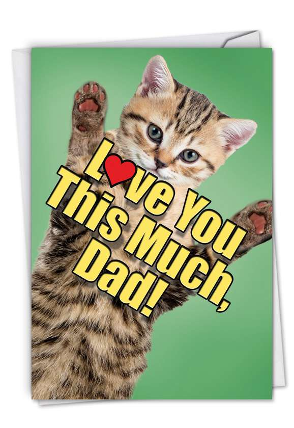Cat Love You This Much: Creative Birthday Father Printed Greeting Card