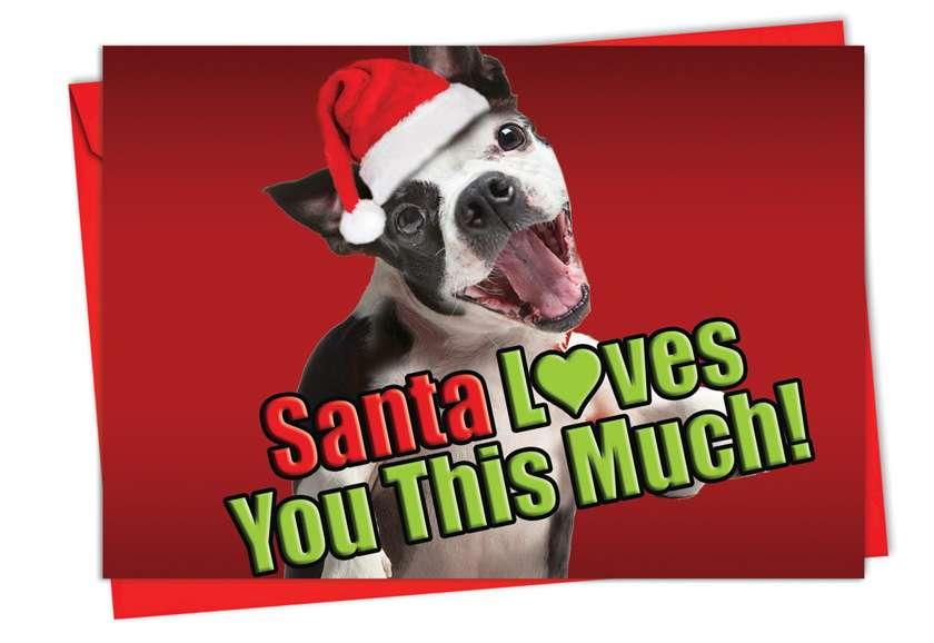 Santa Loves You This Much Dog: Stylish Christmas Printed Card
