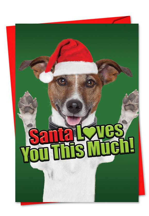 Santa Loves You This Much Dog: Creative Christmas Paper Greeting Card